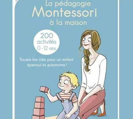 la pédagogie Montessori à la maison, 200 activités d'éveil
