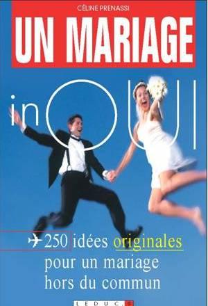 250 idées originales pour un mariage hors du commun