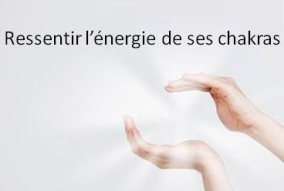 ressentir l'énergie de ses chakras