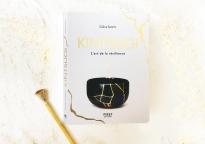 Kintsugi, l'art de la résilience, Céline Santini, Editions First
